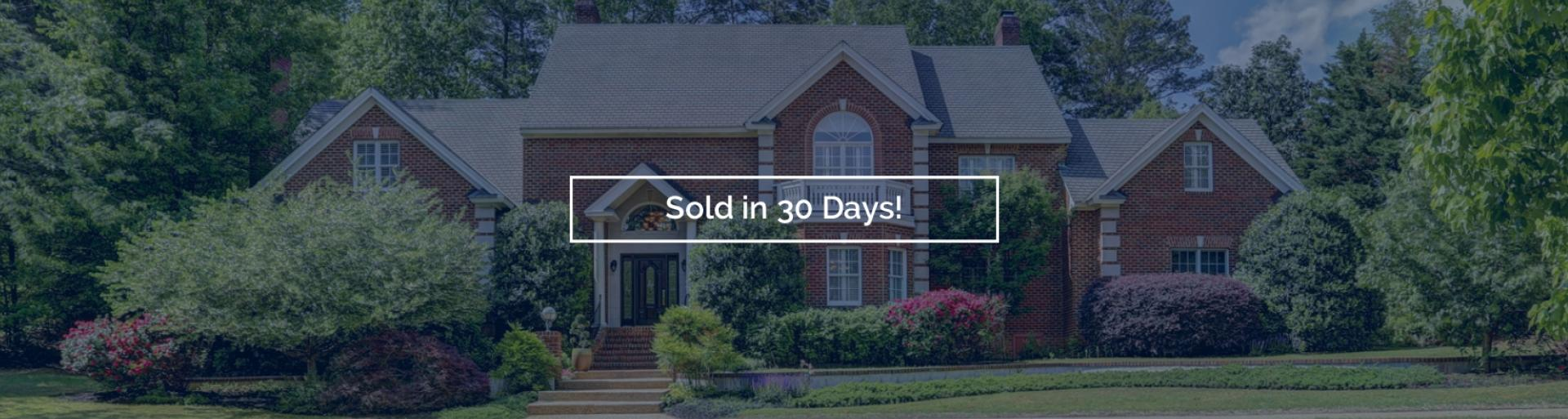 Sold in 30 Days!