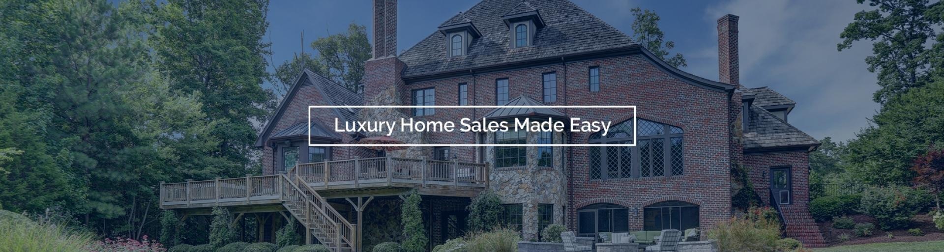 Luxury Home Sales Made Easy